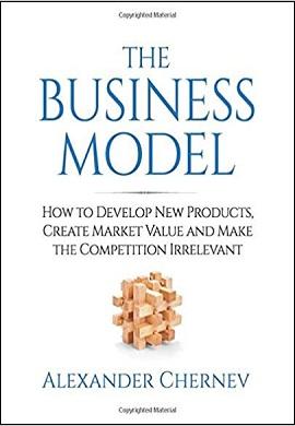 1-مدل کسب و کار : چگونگی توسعه محصولات جدید، خلق ارزش بازار و ایجاد رقابت