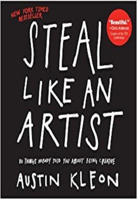1-مثل یک هنرمند بدزد (10 نکته در مورد خلاقیت)