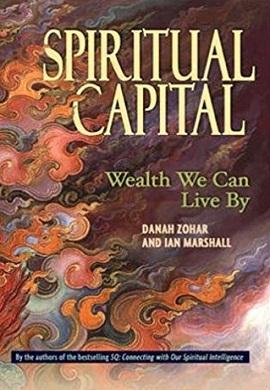 1-سرمایه معنوی : ثروتی که می توانیم با آن زندگی کنیم