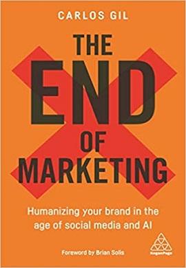 1-پایان بازاریابی: هویت انسانی بخشیدن به برندتان در عصر رسانه های اجتماعی و هوش مصنوعی