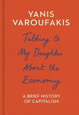 1-حرف هایی با دخترم درباره اقتصاد : تاریخ مختصر سرمایه داری